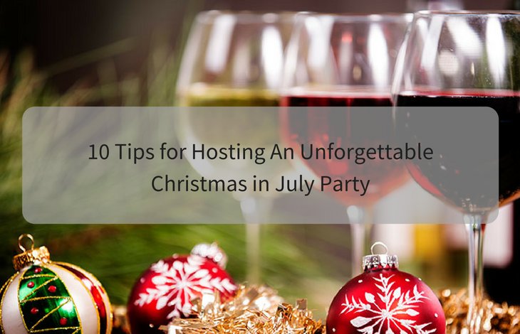 hosting an unforgettable Christmas in July party