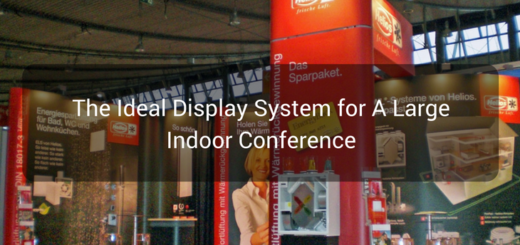 The ideal display system for a large indoor conference