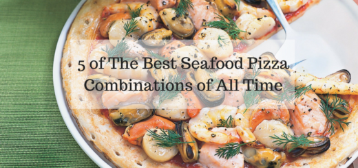 5 of The Best Seafood Pizza Combinations of All Time
