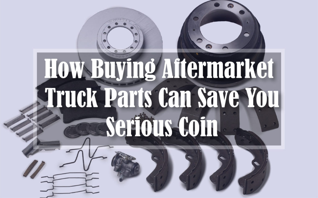 How-Buying-Aftermarket-Truck-Parts-Can-Save-You-Serious-Coin-1024x638