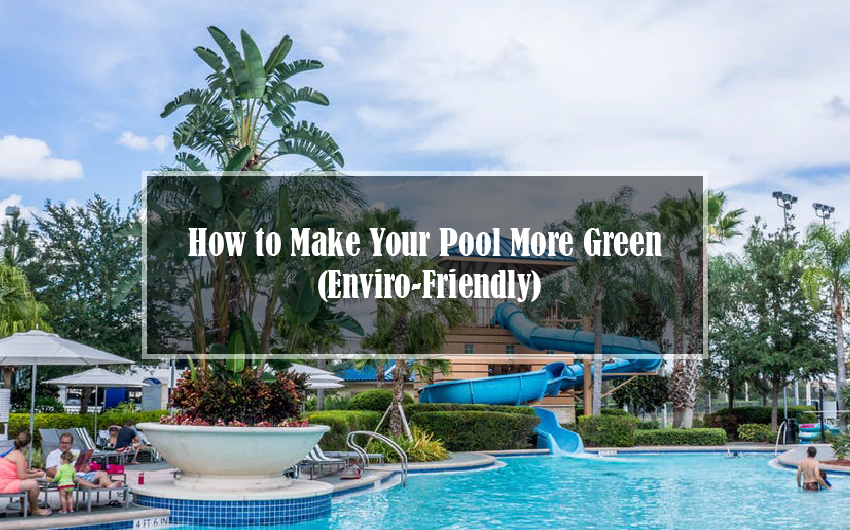 How to Make Your Pool More Green