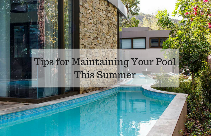 Tips for Maintaining Your Pool This Summer