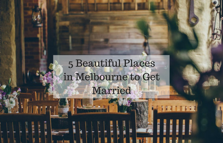 5 Beautiful Places in Melbourne to Get Married
