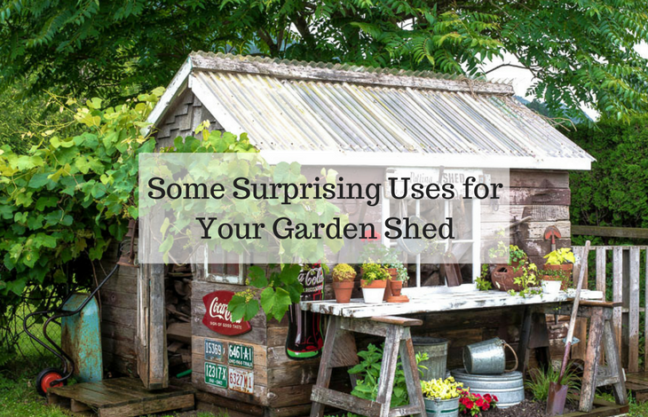 Some Surprising Uses for Your Garden Shed