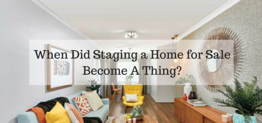 When Did Staging a Home for Sale Become A Thing