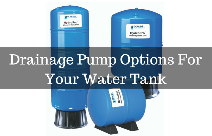 Drainage Pump Options For Your Water Tank