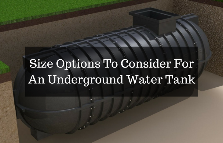 Size Options To Consider For An Underground Water Tank