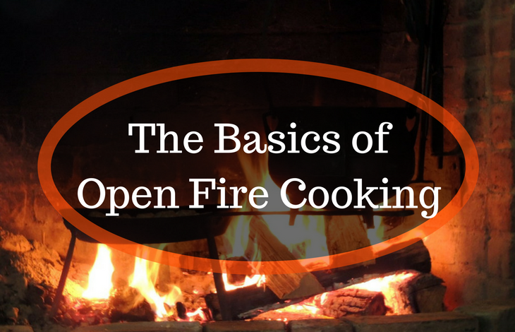 The Basics of Open Fire Cooking