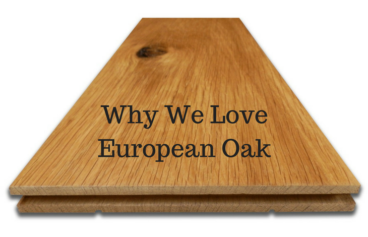 Why We Love European Oak