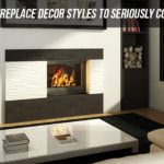 SOME FIREPLACE DECOR STYLES TO SERIOUSLY CONSIDER