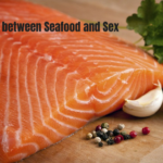 The Link Between Seafood and Sex