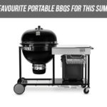 My Favourite Portable BBQs For This Summer