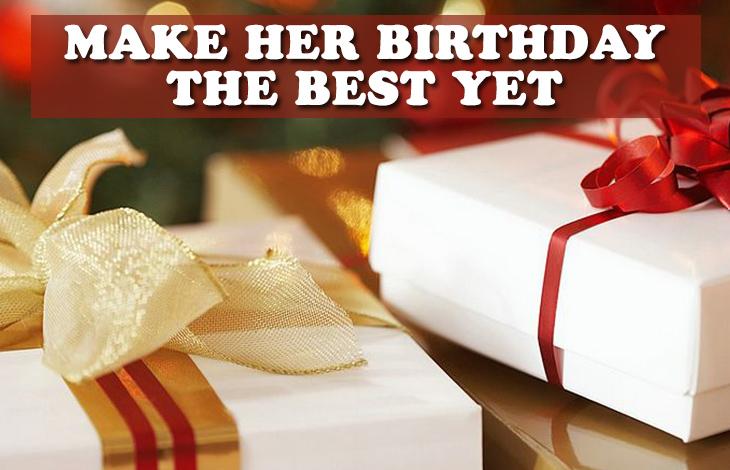 Make Her Birthday The Best Yet