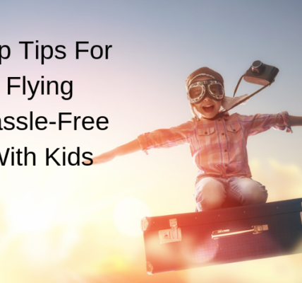 Top Tips For Flying Hassle-Free With Kids