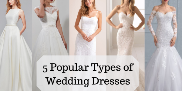 5 Popular Types of Wedding Dresses