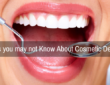 Things you may not Know About Cosmetic Dentistry