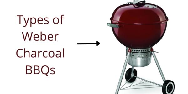 Three Types of Weber Charcoal BBQs